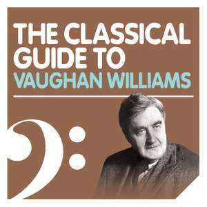 The Classical Guide to Vaughan Williams