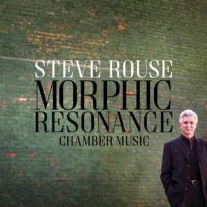 Steve Rouse: Morphic Resonance
