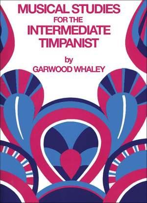 Garwood Whaley: Musical Studies for the Intermediate Timpanist