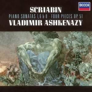 Scriabin: Piano Sonatas Nos. 1, 6 & 8; 4 Pieces Op.51
