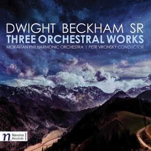 Dwight Beckham: Three Orchestral Works
