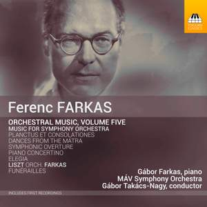 Ferenc Farkas: Orchestral Music, Volume Five