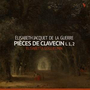 Elisabeth Jacquet De La Guerre: Pieces de Clavecin