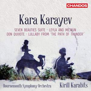Kara Karayev: Seven Beauties Suite and other works