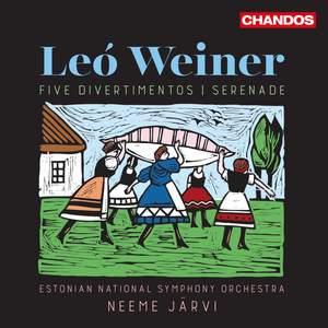 Leó Weiner: Five Divertimentos & Serenade
