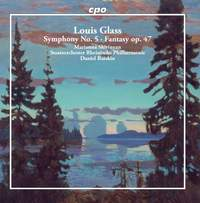 Louis Glass: Symphony No. 5 & Fantasy, Op. 47