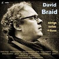 David Braid: Songs, Solos + Duos