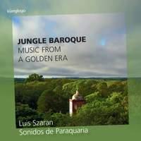 Jungle Baroque - Music from a Golden Era