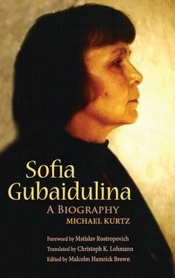 Sofia Gubaidulina: A Biography