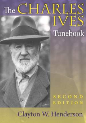 The Charles Ives Tunebook, Second Edition