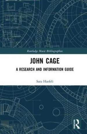 John Cage: A Research and Information Guide
