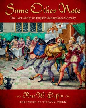 Some Other Note: The Lost Songs of English Renaissance Comedy