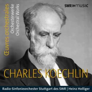 Koechlin: Orchestral Works
