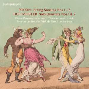 Rossini: Sonatas for Strings Nos. 1-3 - Hoffmeister: Double Bass Quartets Nos. 1 & 2