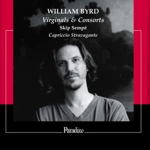 William Byrd: Virginal & Consorts