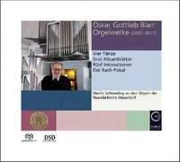 Oskar Gottlieb Blarr: Works for Organ