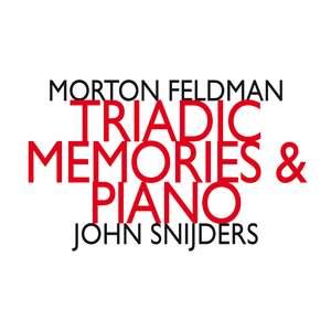 Feldman: Triadic Memories & Piano