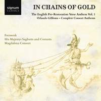 In Chains of Gold: The English Pre-Restoration Verse Anthem, Vol. 1