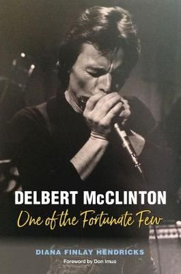 Delbert McClinton: One of the Fortunate Few