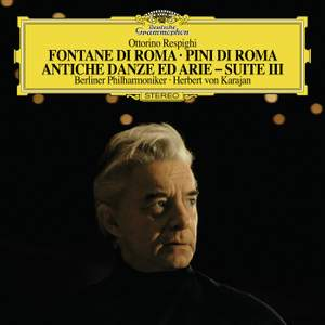 Respighi: Fountains of Rome, Pines of Rome