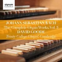 Johann Sebastian Bach: The Complete Organ Works Vol. 5