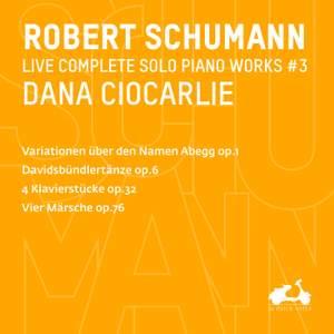 R. Schumann: Complete Solo Piano Works, Vol. 3 - Variationen über den Namen Abegg, Op. 1, Davidsbündlertänze, Op. 6, 4 Klavierstücke, Op. 32 & Vier Märsche, Op. 76 Product Image