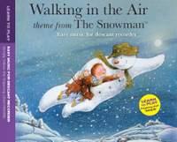 Howard Blake: The Snowman: Walking In The Air