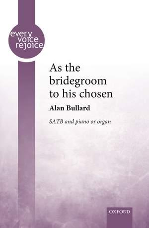 Bullard, Alan: As the bridegroom to his chosen