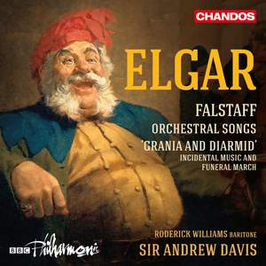 Elgar: Falstaff, Orchestral Songs; Grania and Diarmid