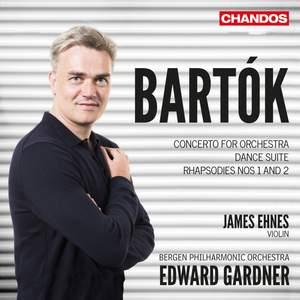 Bartok: Concerto for Orchestra, Violin Rhapsodies & Dance Suite
