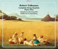 Robert Volkmann: Complete String Quartets & Piano Trios