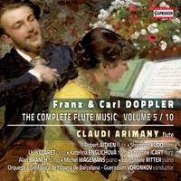 Franz & Carl Doppler: The Complete Flute Music, Volume 5