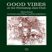 Good Vibes at the Pawnshop Jazz Club - Vinyl Edition