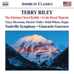Terry Riley: The Palmian Chord Ryddle & At the Royal Majestic