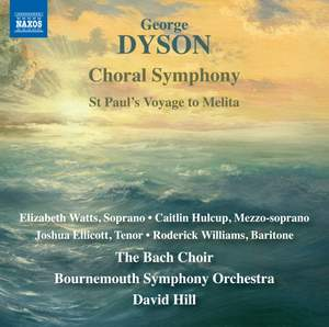 George Dyson: Choral Symphony & St. Paul's Voyage to Melita Product Image