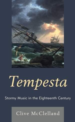 Tempesta: Stormy Music in the Eighteenth Century