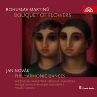 Martinu: Bouquet of Flowers & J. Novak: Philharmonic Dances