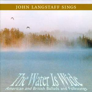 The Water Is Wide - American and British Ballads and Folksongs