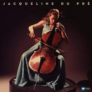 Jacqueline du Pré: 5 Legendary Recordings