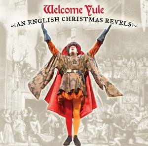 Welcome Yule - An English Christmas Revels