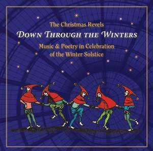 The Christmas Revels - Down Through the Winters