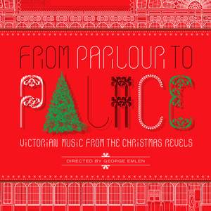 From Parlour to Palace: Victorian Music from the Christmas Revels