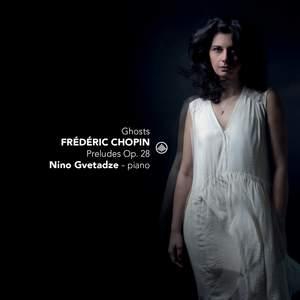 Ghosts: Chopin Preludes Op. 28