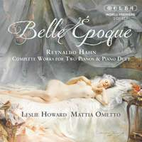 Belle Époque - Reynaldo Hahn: Complete Works For Two Pianos & Piano Duet