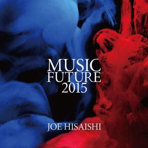 Joe Hisaishi Presents Music Future 2015