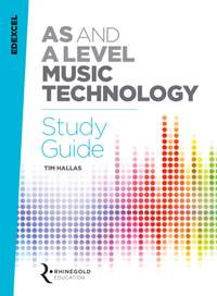 Edexcel AS & A Level Music Technology Study Guide