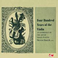 Four Hundred Years of the Violin - An Anthology of the Art of Violin Playing, Vol. 3 (Digitally Remastered)