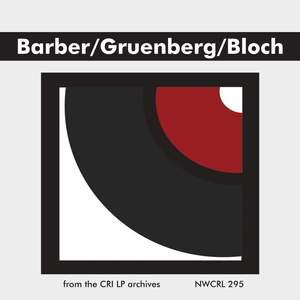 Barber, Gruenberg & Bloch: Piano Works