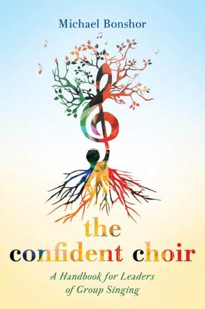 The Confident Choir: A Handbook for Leaders of Group Singing