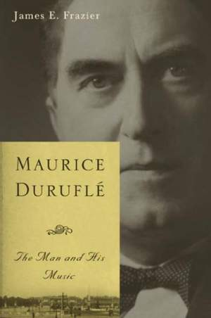 Maurice Durufle - The Man and His Music